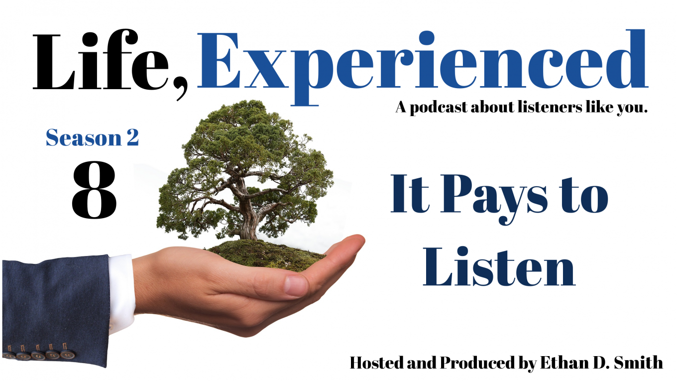 Life, Experienced Podcast – A podcast by Ethan D  Smith about